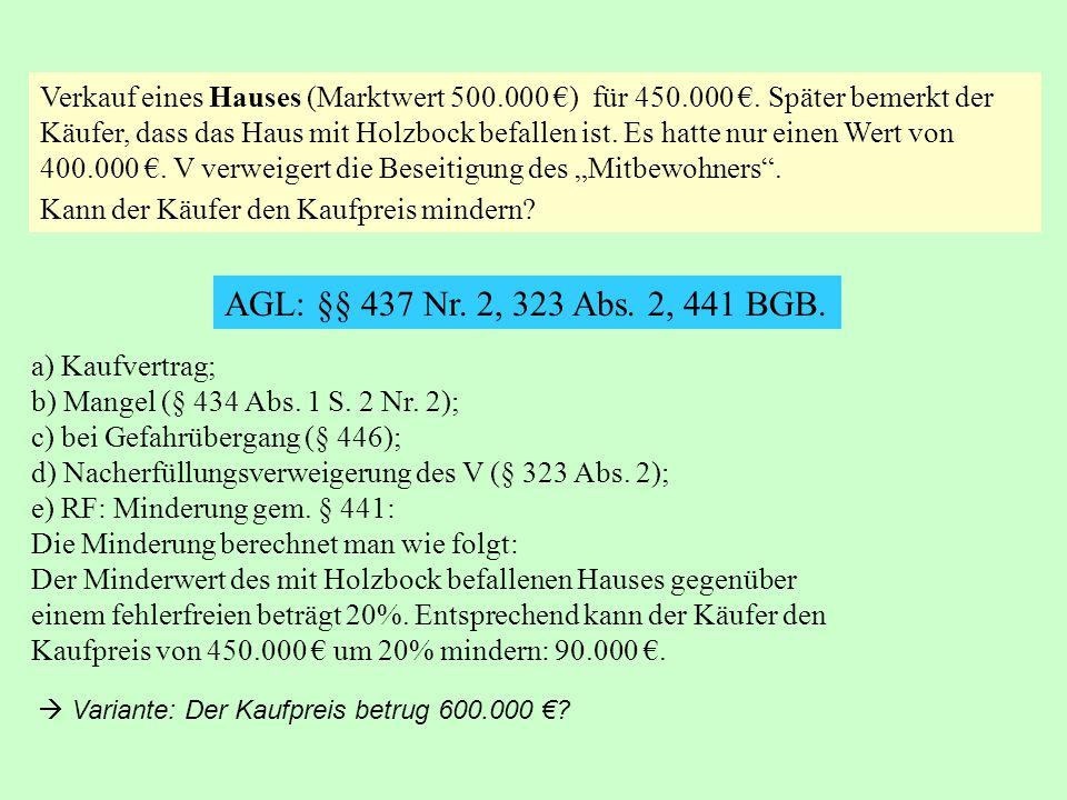 Verkauf eines Hauses (Marktwert 500. 000 €) für 450. 000 €