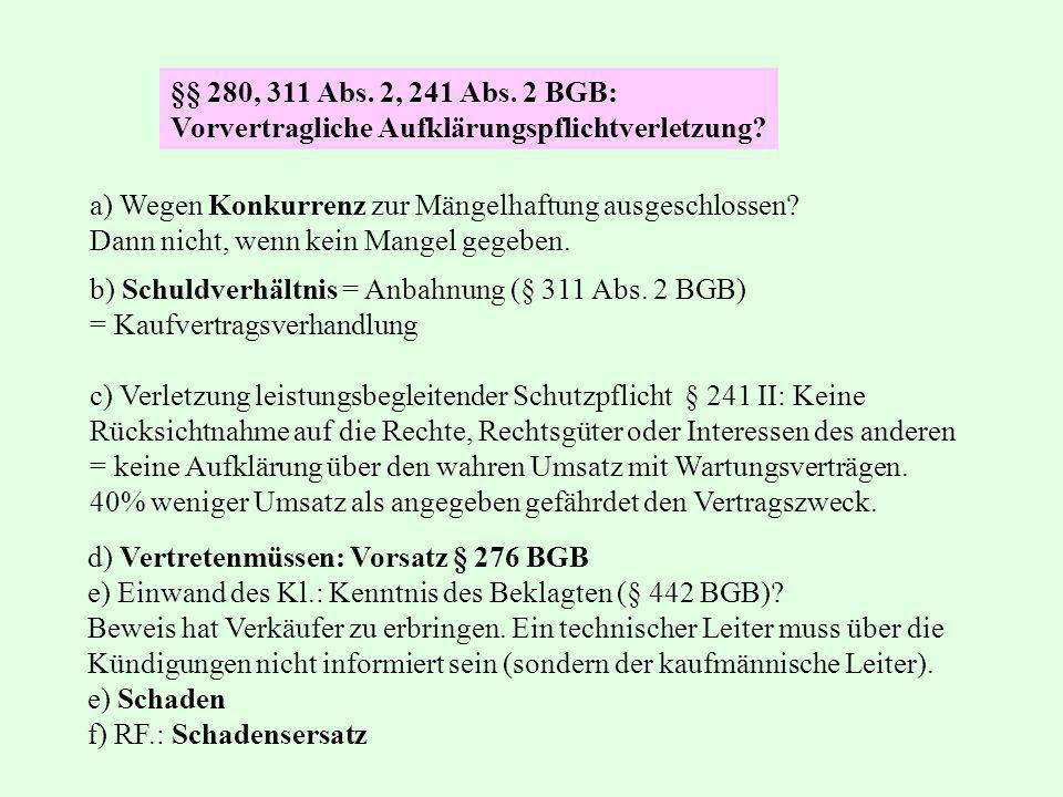 §§ 280, 311 Abs. 2, 241 Abs. 2 BGB: Vorvertragliche Aufklärungspflichtverletzung a) Wegen Konkurrenz zur Mängelhaftung ausgeschlossen