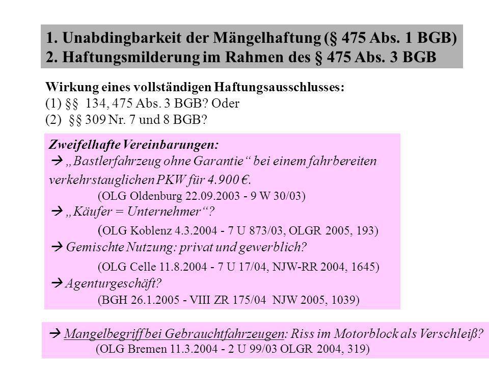 1. Unabdingbarkeit der Mängelhaftung (§ 475 Abs. 1 BGB)