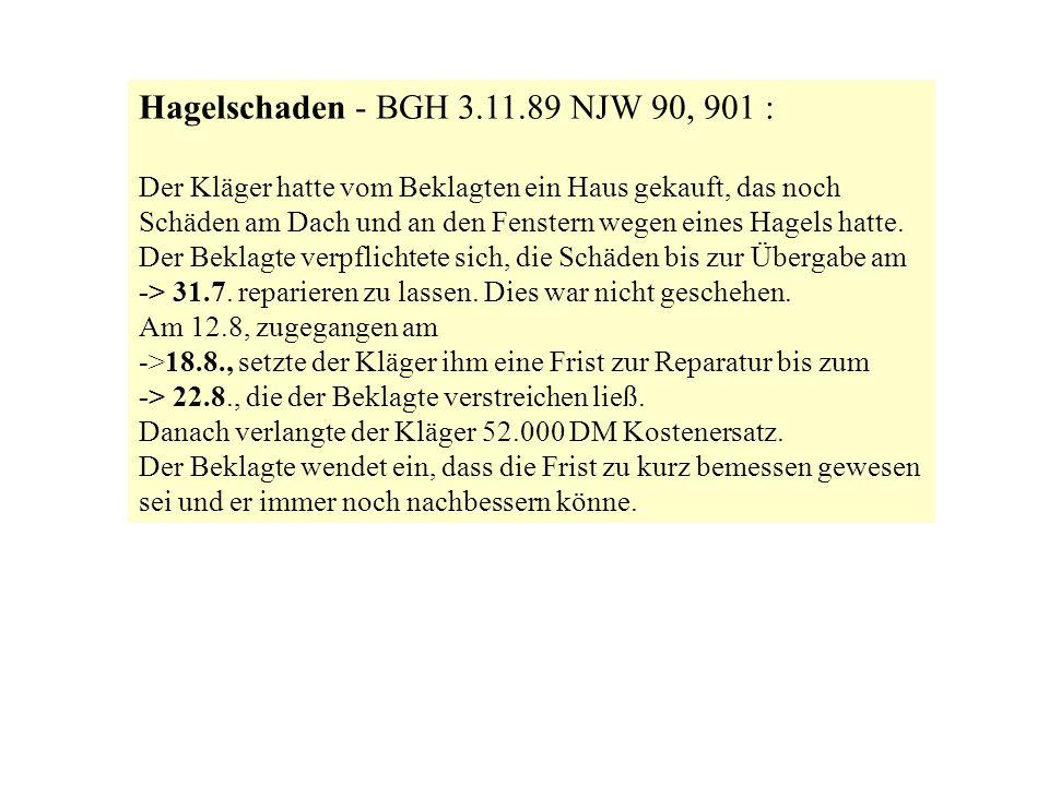 Hagelschaden - BGH 3.11.89 NJW 90, 901 :