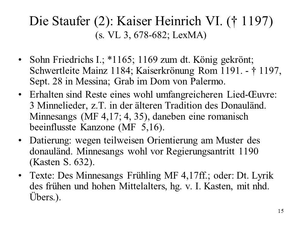 Die Staufer (2): Kaiser Heinrich VI. († 1197) (s. VL 3, 678-682; LexMA)