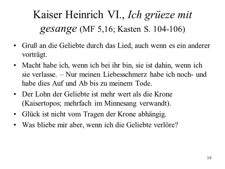 Kaiser Heinrich VI. , Ich grüeze mit gesange (MF 5,16; Kasten S