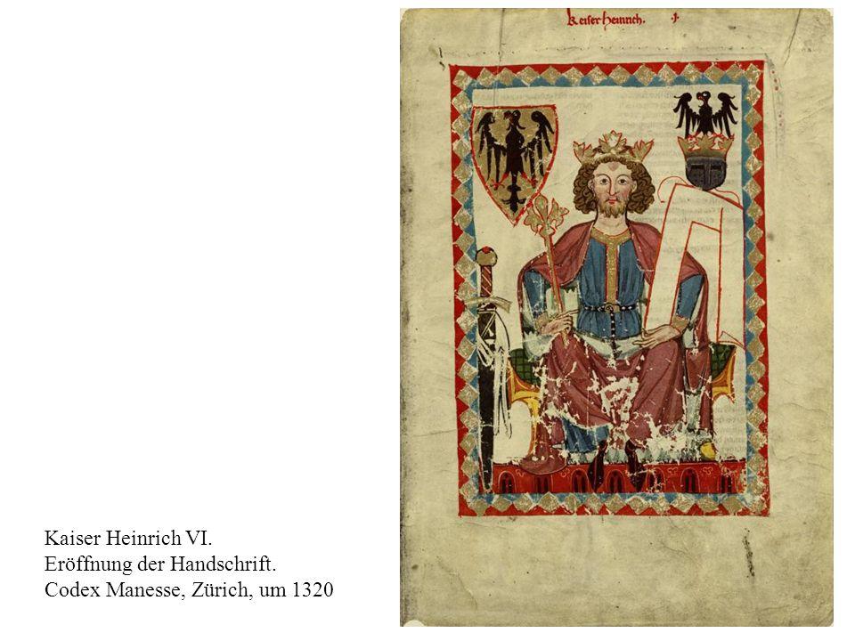 Kaiser Heinrich VI. Eröffnung der Handschrift. Codex Manesse, Zürich, um 1320