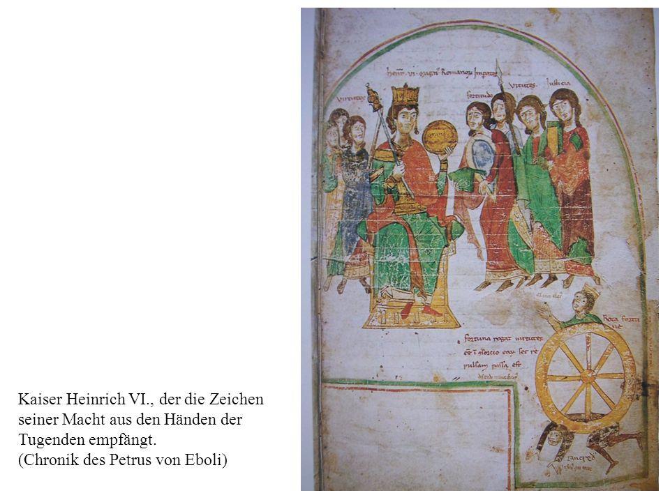 Kaiser Heinrich VI., der die Zeichen