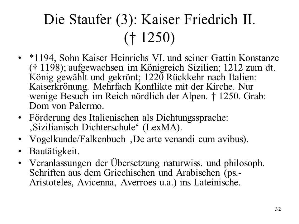 Die Staufer (3): Kaiser Friedrich II. († 1250)