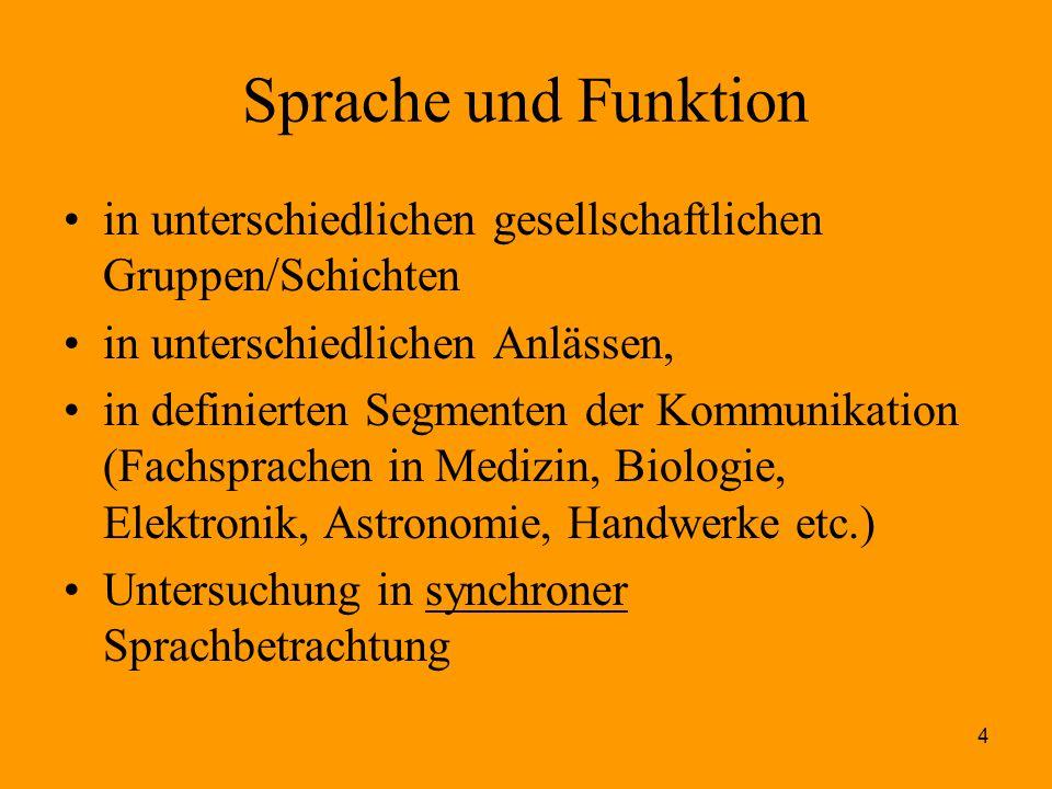 Sprache und Funktion in unterschiedlichen gesellschaftlichen Gruppen/Schichten. in unterschiedlichen Anlässen,