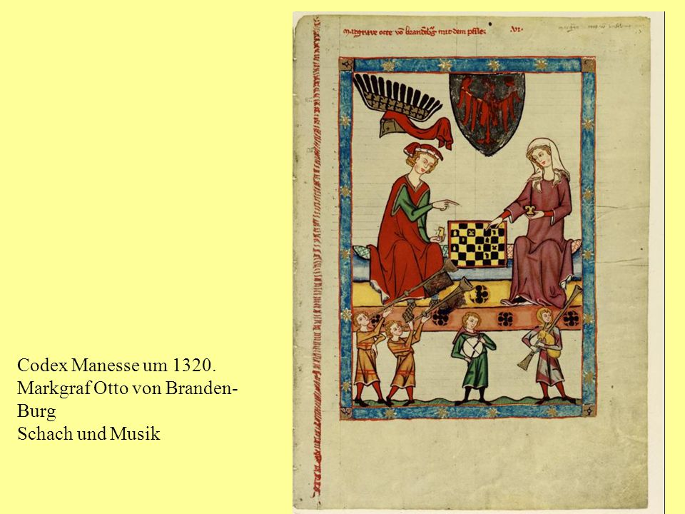 Codex Manesse um 1320. Markgraf Otto von Branden- Burg Schach und Musik