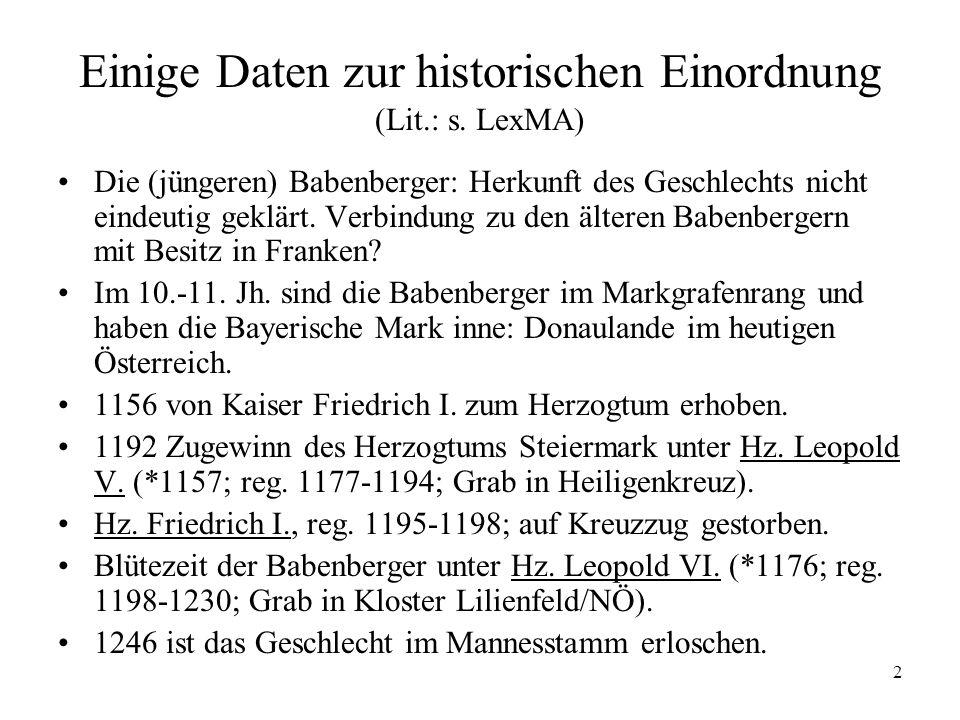 Einige Daten zur historischen Einordnung (Lit.: s. LexMA)