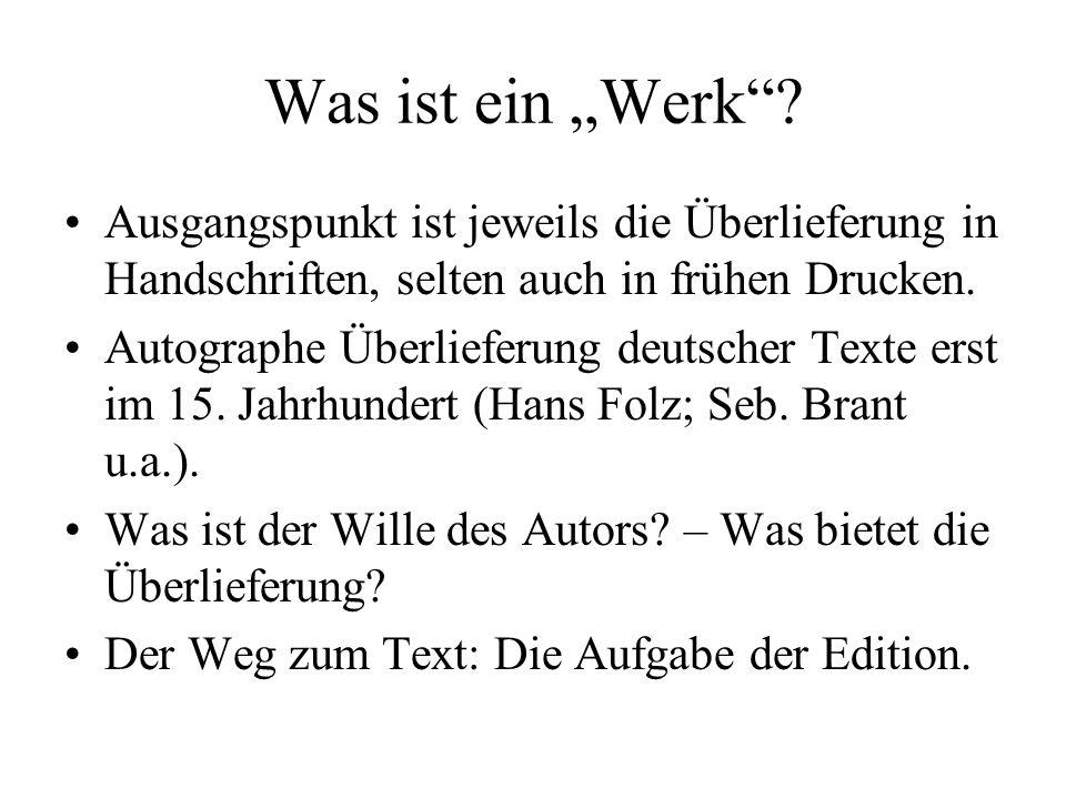 """Was ist ein """"Werk Ausgangspunkt ist jeweils die Überlieferung in Handschriften, selten auch in frühen Drucken."""