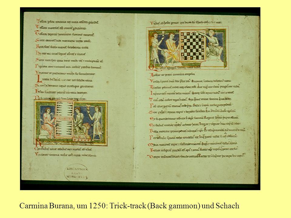 Carmina Burana, um 1250: Trick-track (Back gammon) und Schach