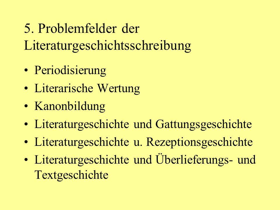 5. Problemfelder der Literaturgeschichtsschreibung