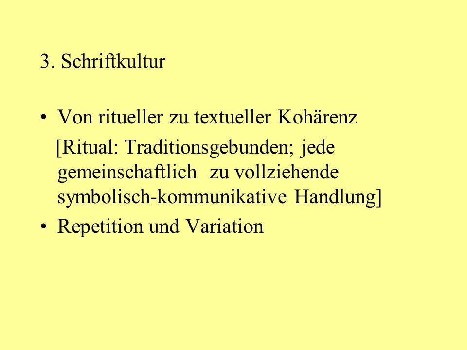 3. Schriftkultur Von ritueller zu textueller Kohärenz.