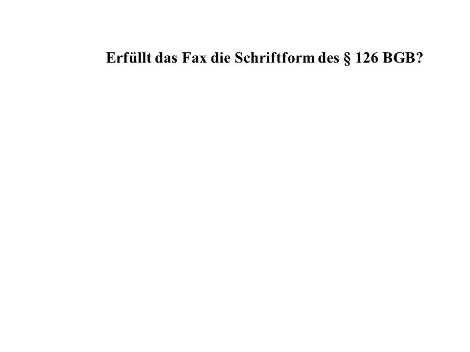 Erfüllt das Fax die Schriftform des § 126 BGB