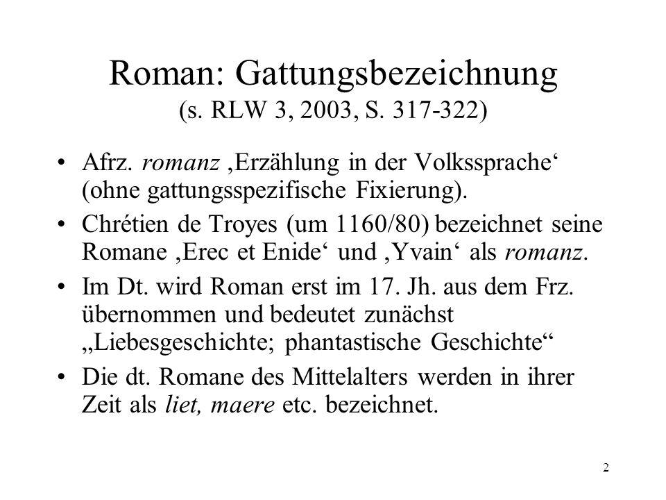 Roman: Gattungsbezeichnung (s. RLW 3, 2003, S. 317-322)