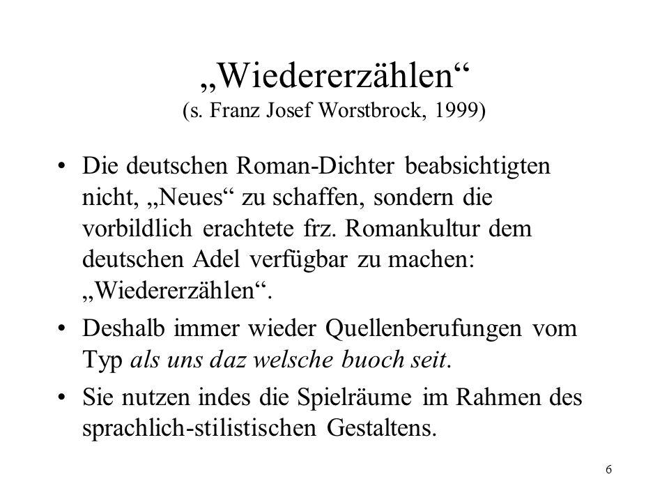 """""""Wiedererzählen (s. Franz Josef Worstbrock, 1999)"""
