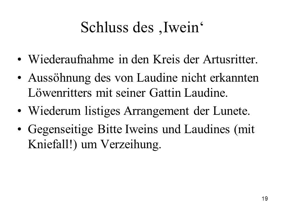 Schluss des 'Iwein' Wiederaufnahme in den Kreis der Artusritter.