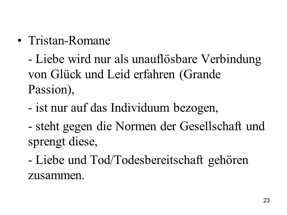 Tristan-Romane - Liebe wird nur als unauflösbare Verbindung von Glück und Leid erfahren (Grande Passion),