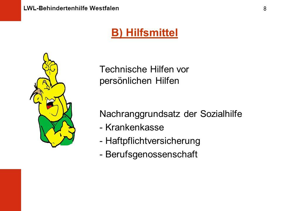 B) Hilfsmittel Technische Hilfen vor persönlichen Hilfen
