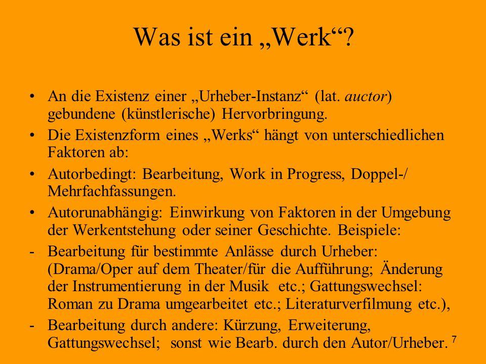 """Was ist ein """"Werk An die Existenz einer """"Urheber-Instanz (lat. auctor) gebundene (künstlerische) Hervorbringung."""