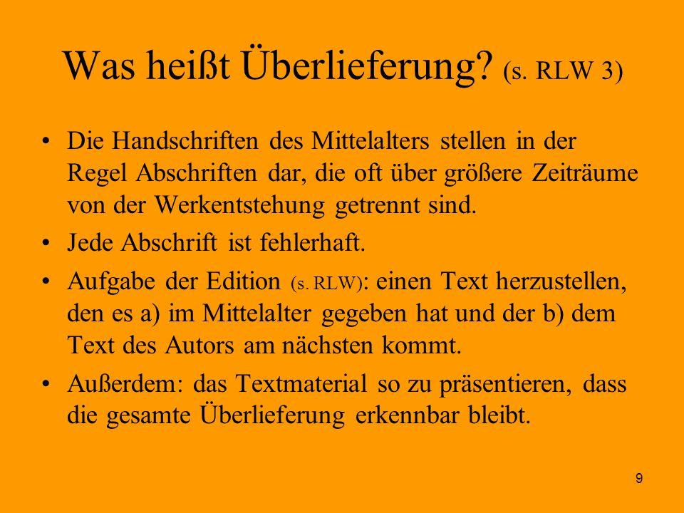 Was heißt Überlieferung (s. RLW 3)