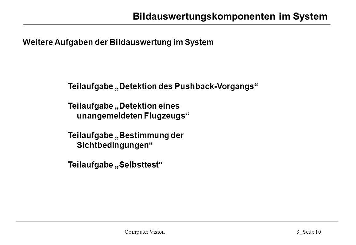 Weitere Aufgaben der Bildauswertung im System