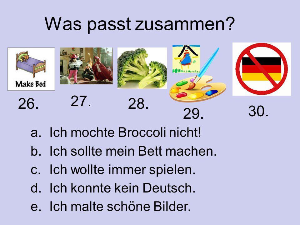 Was passt zusammen 27. 26. 28. 30. 29. Ich mochte Broccoli nicht!