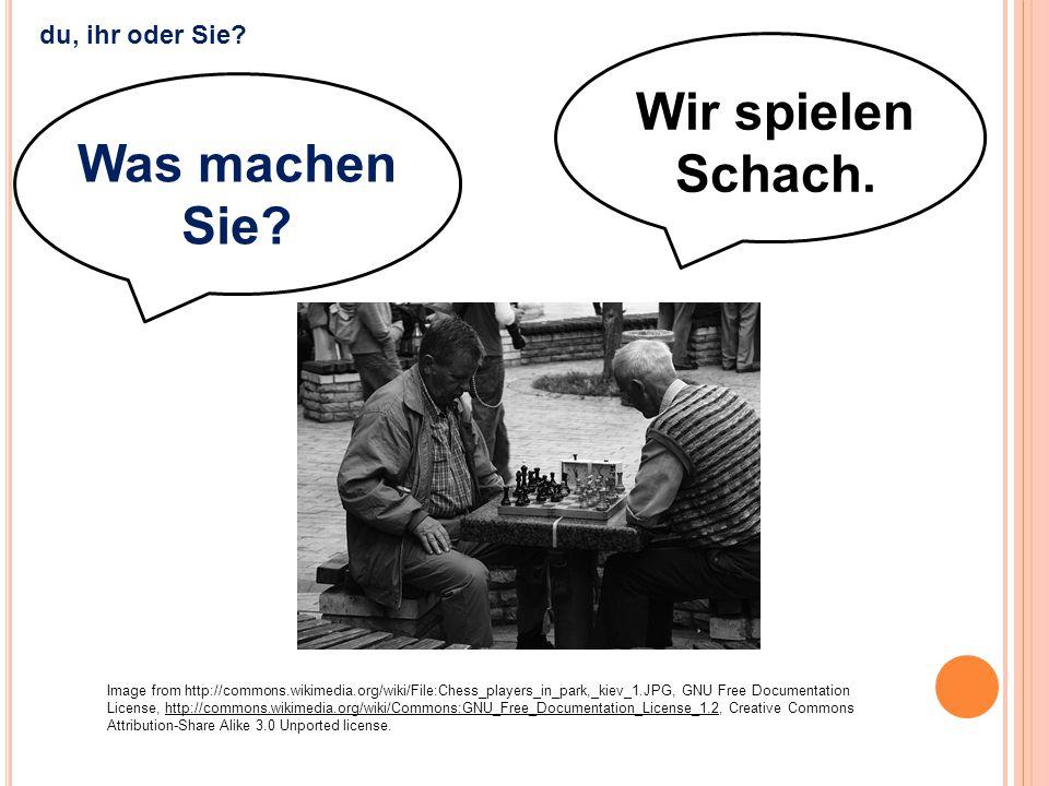 Wir spielen Schach. Was machen Sie