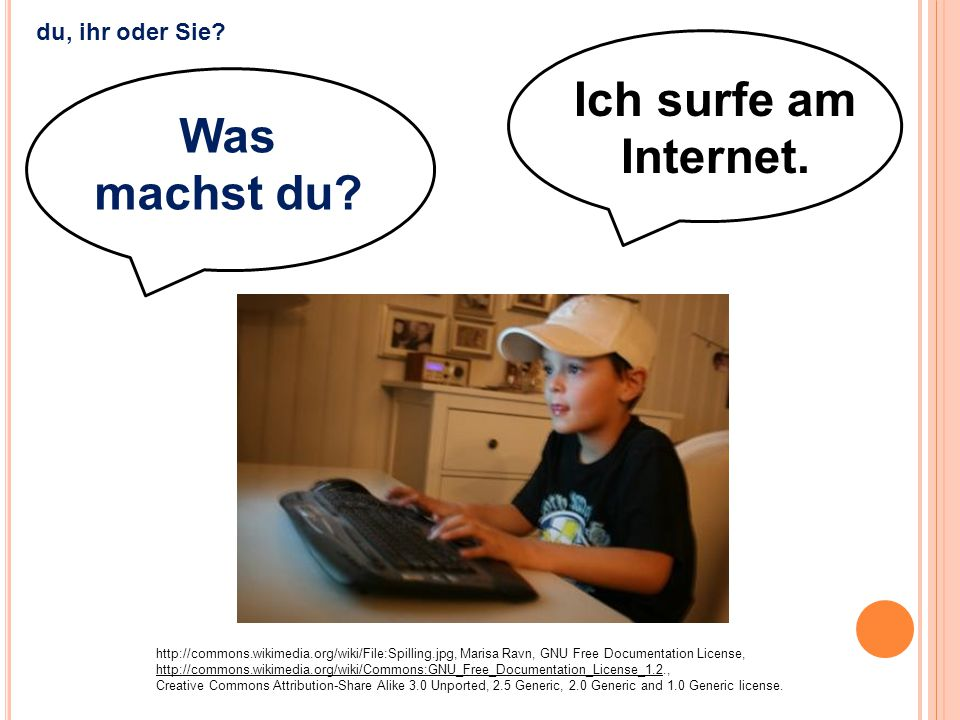 Ich surfe am Internet. Was machst du