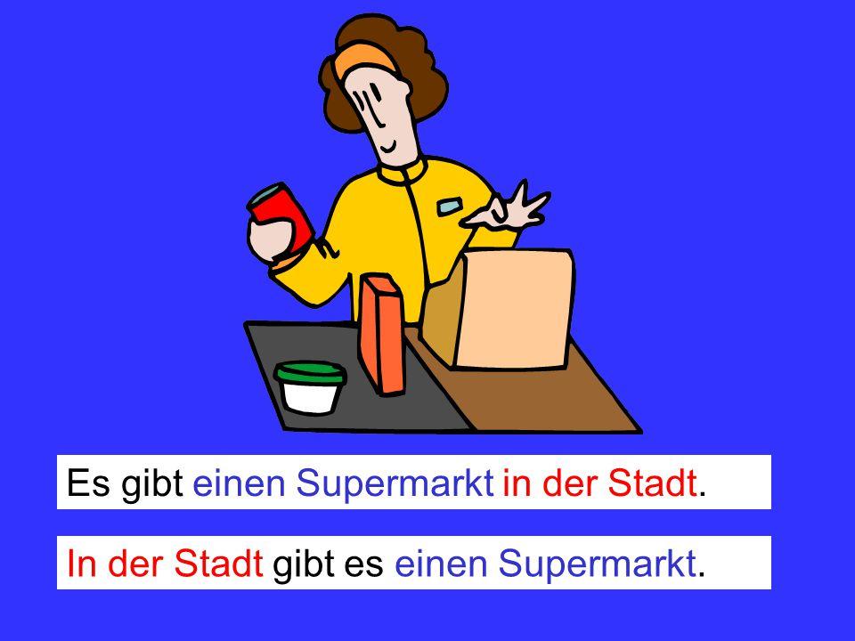 Es gibt einen Supermarkt in der Stadt.