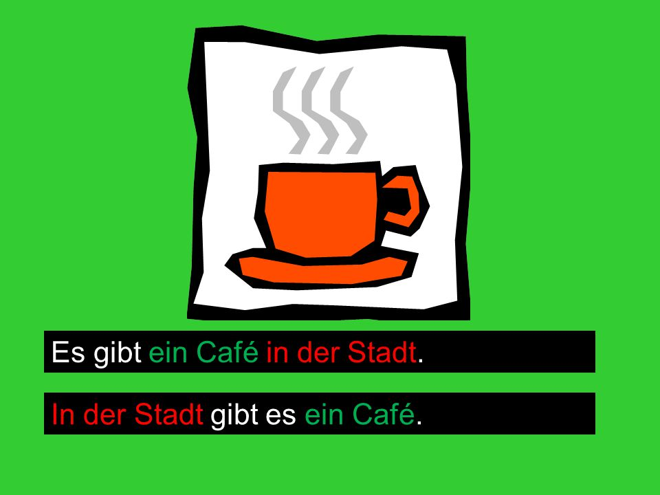 Es gibt ein Café in der Stadt.