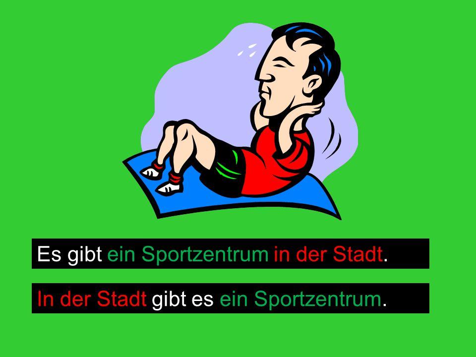 Es gibt ein Sportzentrum in der Stadt.