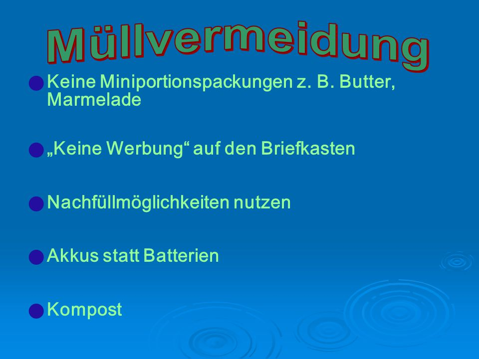 Müllvermeidung Keine Miniportionspackungen z. B. Butter, Marmelade