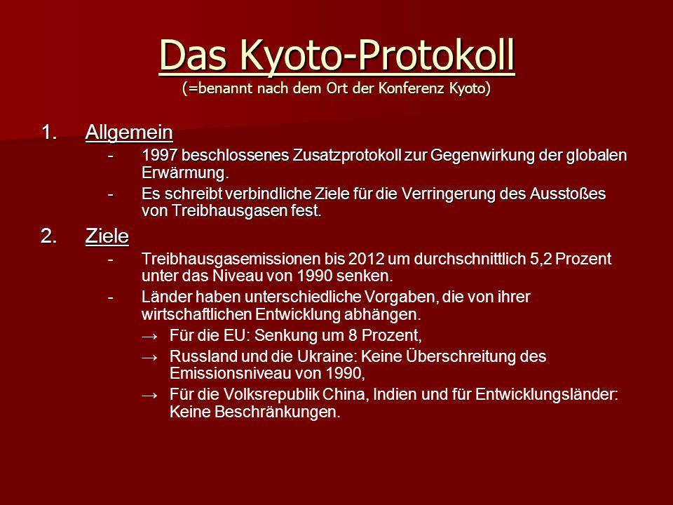 Das Kyoto-Protokoll (=benannt nach dem Ort der Konferenz Kyoto)