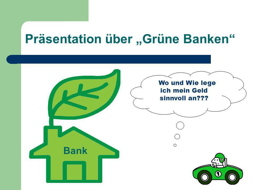 "Präsentation über ""Grüne Banken"
