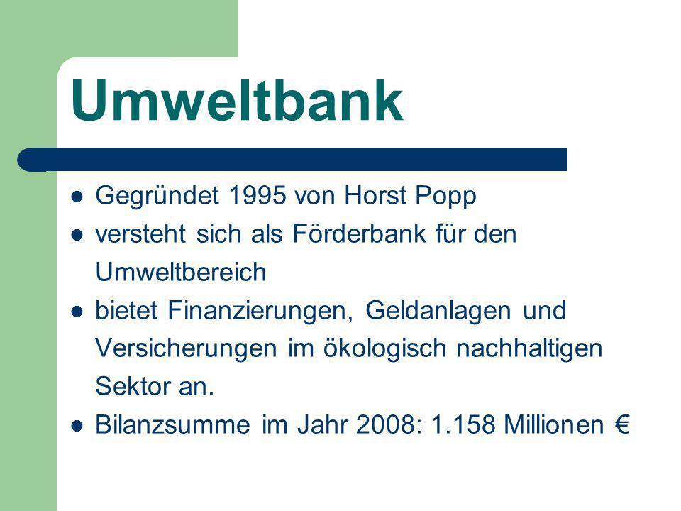 Umweltbank Gegründet 1995 von Horst Popp