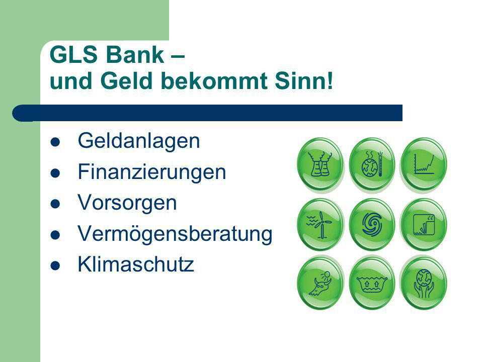 GLS Bank – und Geld bekommt Sinn!