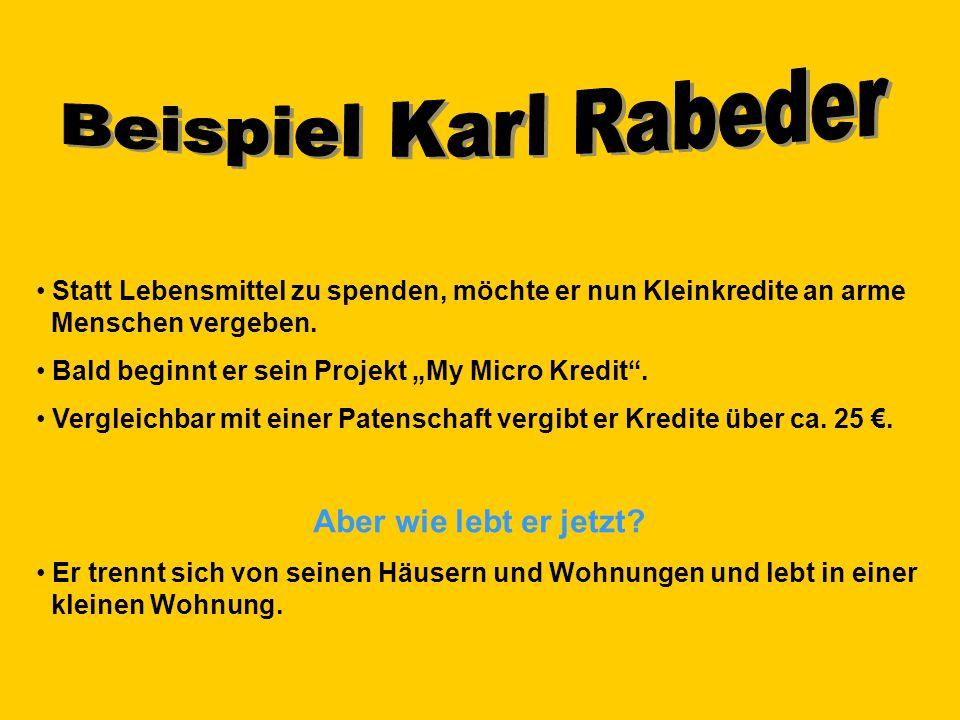 Beispiel Karl Rabeder Aber wie lebt er jetzt