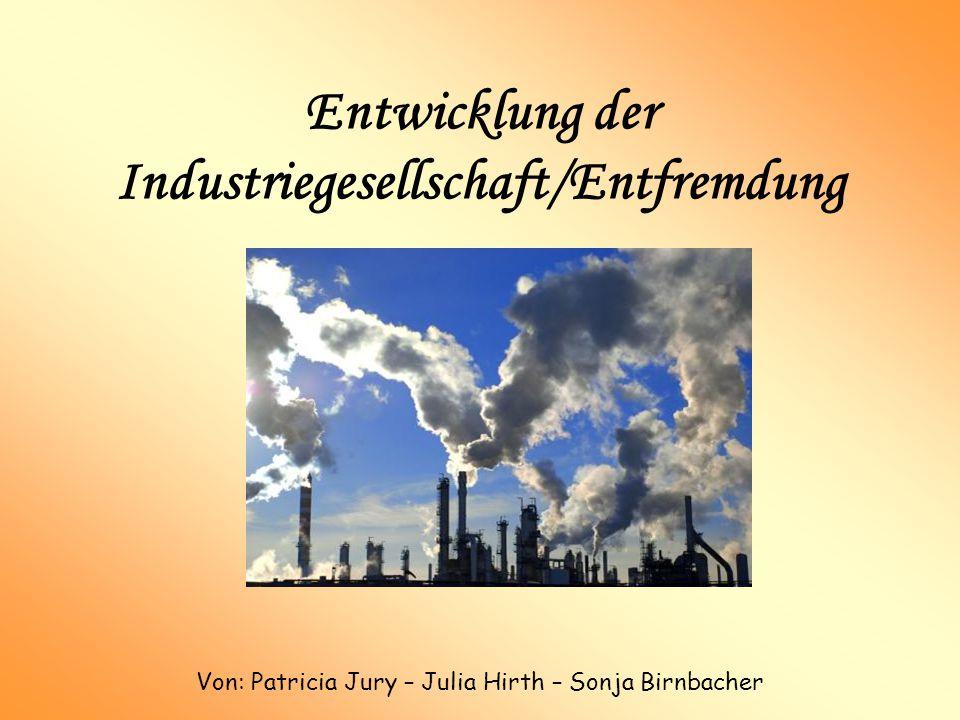 Entwicklung der Industriegesellschaft/Entfremdung
