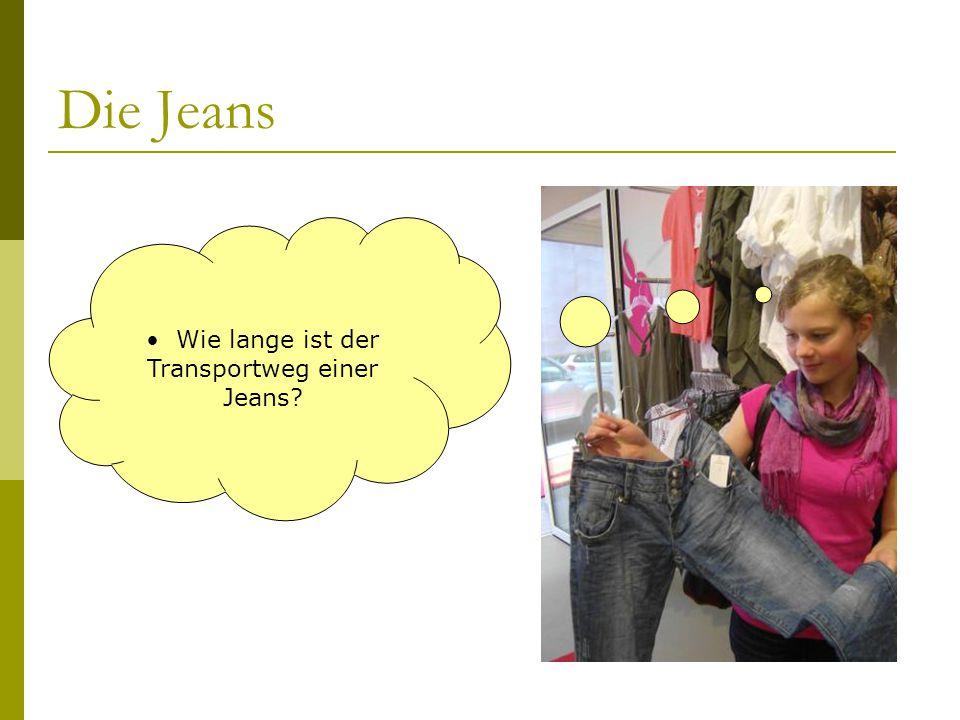 Wie lange ist der Transportweg einer Jeans