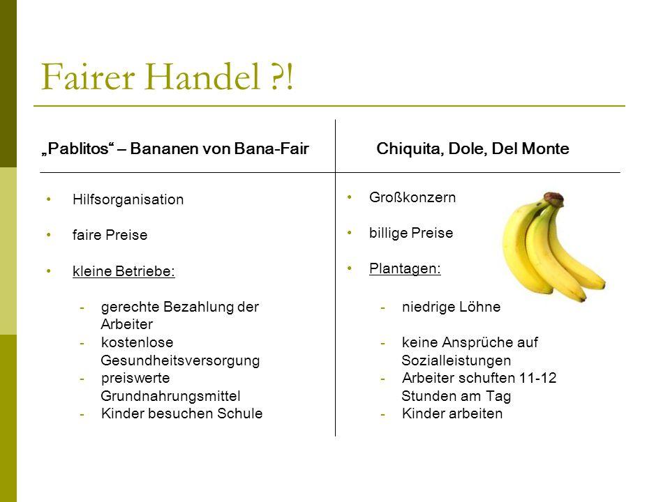 """Fairer Handel ! """"Pablitos – Bananen von Bana-Fair Chiquita, Dole, Del Monte. Hilfsorganisation."""