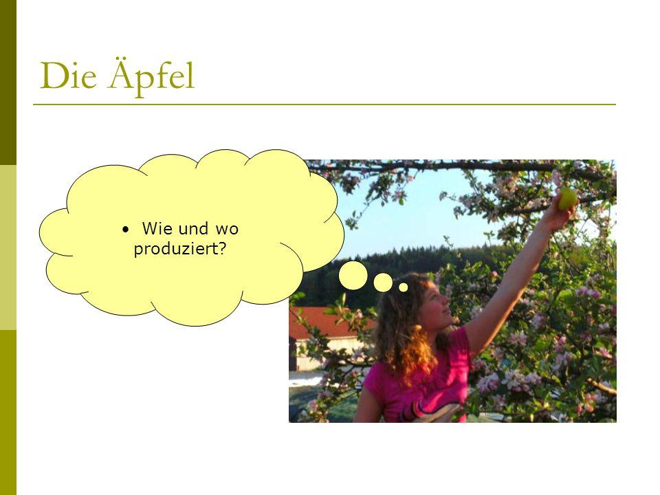 Die Äpfel Wie und wo produziert