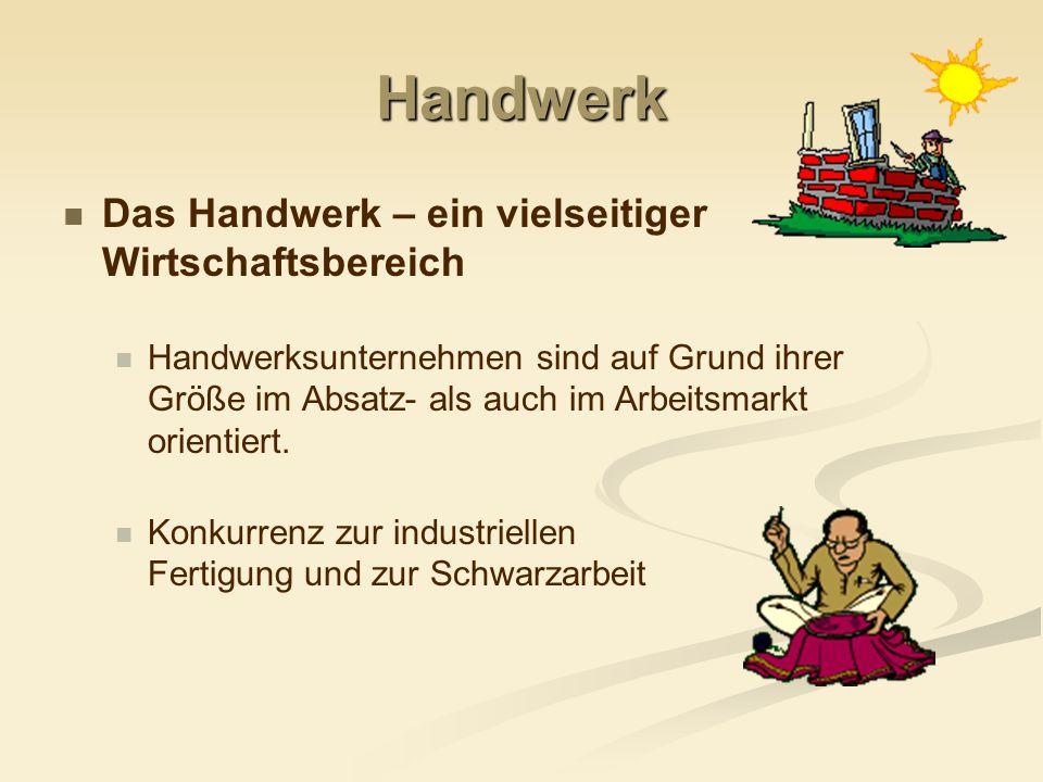 Handwerk Das Handwerk – ein vielseitiger Wirtschaftsbereich