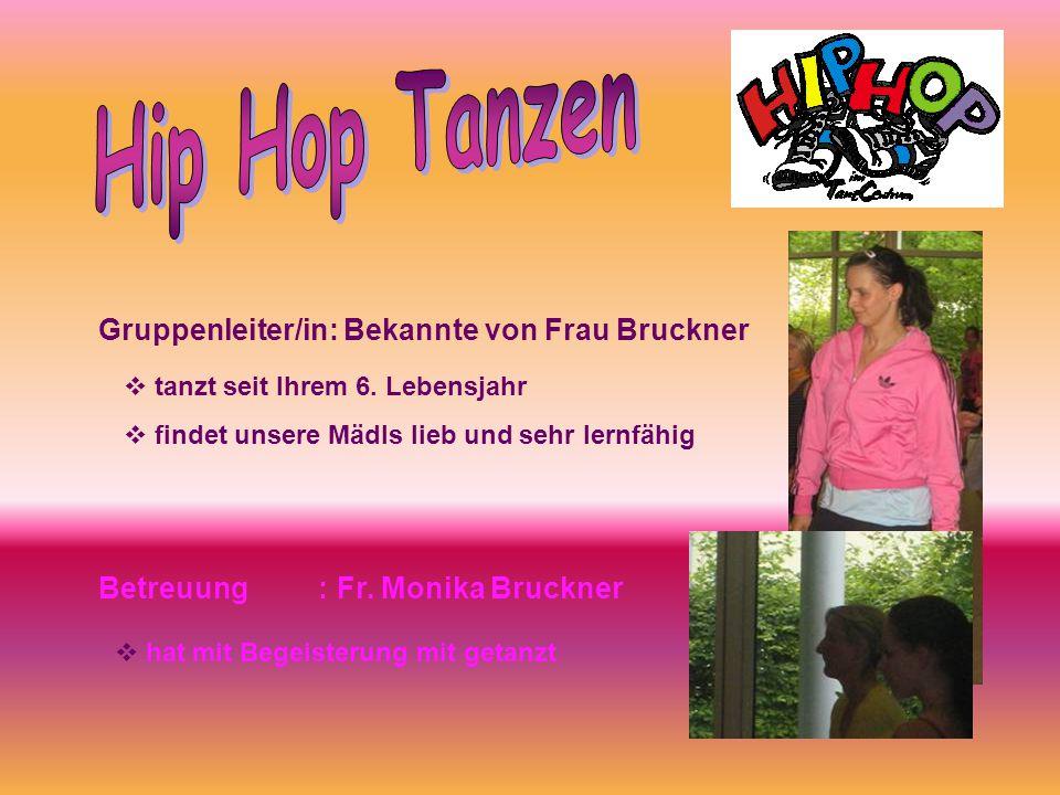 Hip Hop Tanzen Gruppenleiter/in: Bekannte von Frau Bruckner