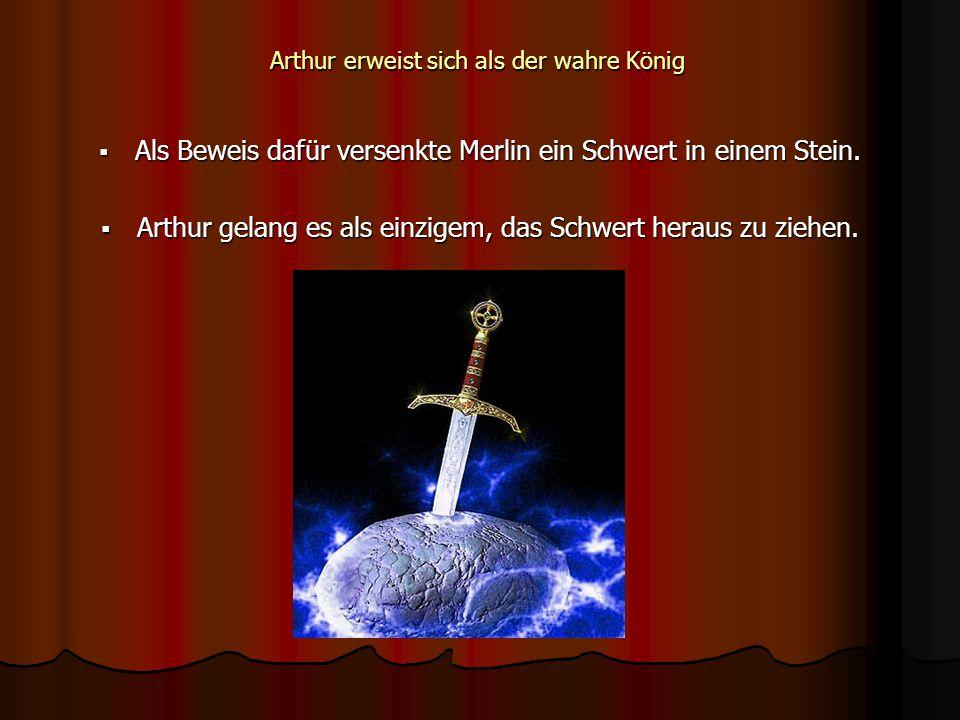Arthur erweist sich als der wahre König