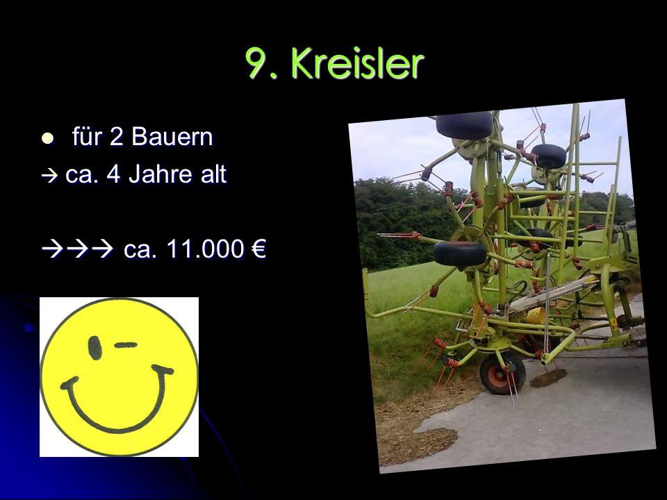 9. Kreisler für 2 Bauern ca. 4 Jahre alt  ca. 11.000 €