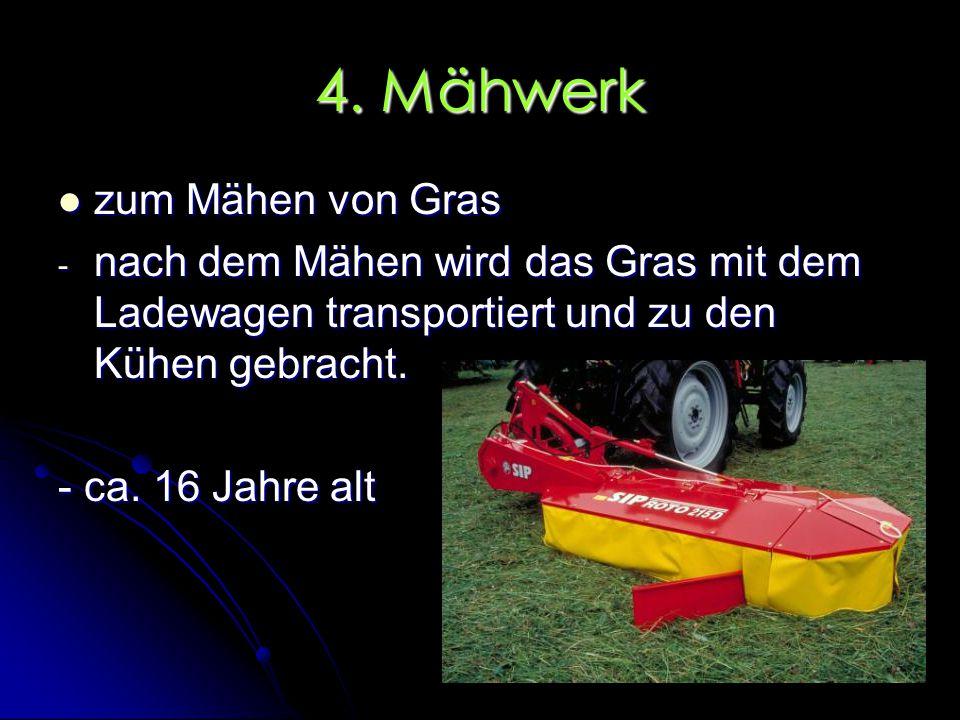 4. Mähwerk zum Mähen von Gras