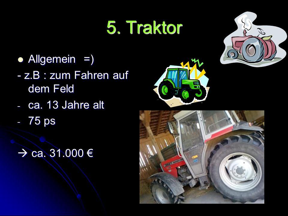 5. Traktor Allgemein =) - z.B : zum Fahren auf dem Feld