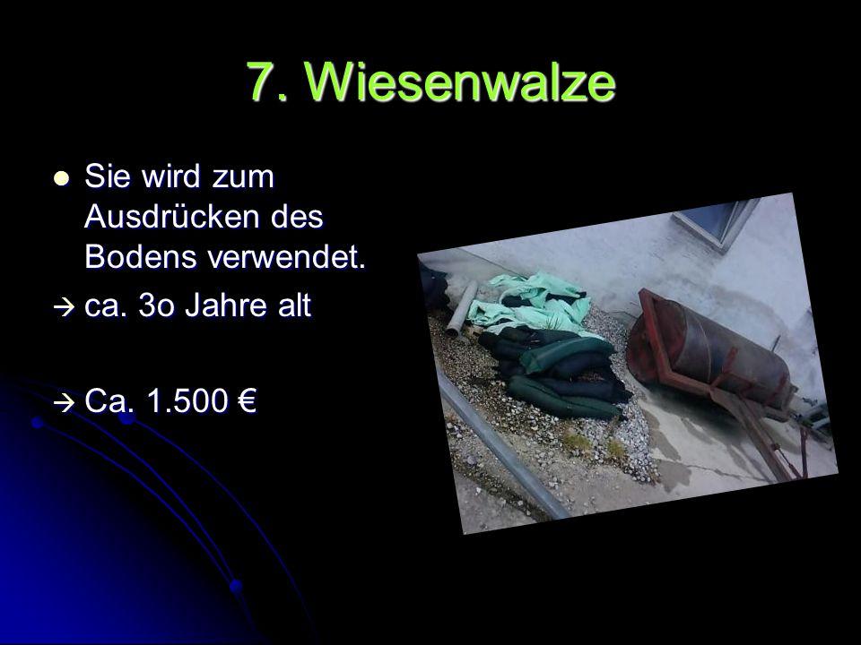7. Wiesenwalze Sie wird zum Ausdrücken des Bodens verwendet.