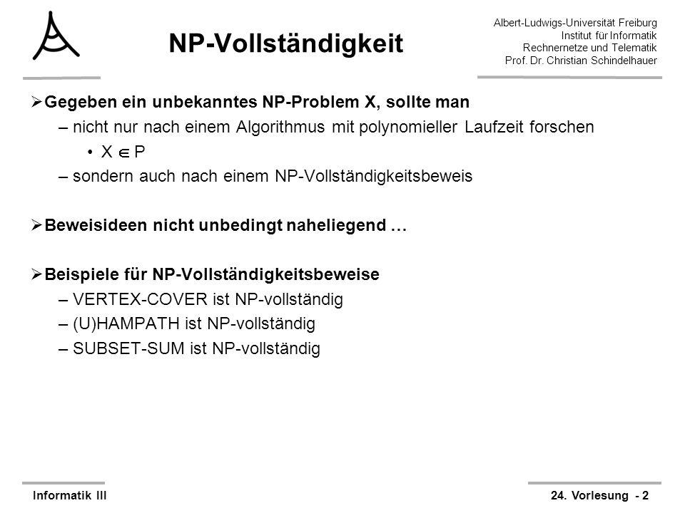 NP-Vollständigkeit Gegeben ein unbekanntes NP-Problem X, sollte man