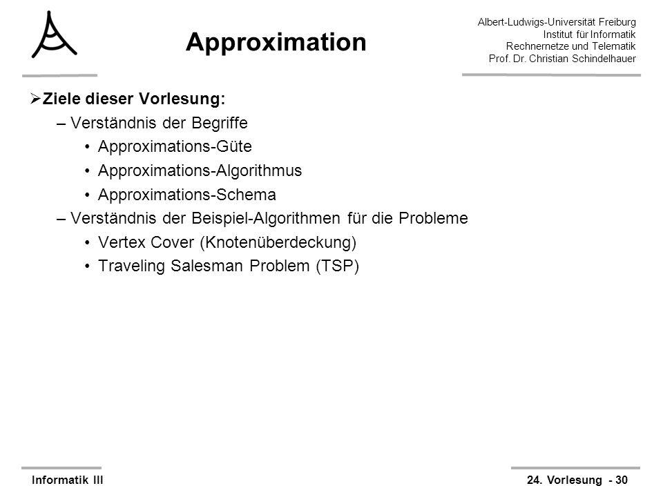 Approximation Ziele dieser Vorlesung: Verständnis der Begriffe